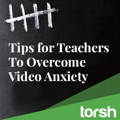 Tips for Teachers to Overcome Video Anxiety