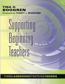 Supporting Beginning Teachers by Tina Boogren
