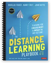 The Distance Learning Playbook, Grades K-12 by Douglas Fisher, Nancy Frey, and John Hattie