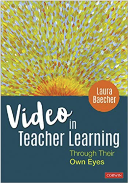 Video in Teacher Learning: Though Their Own Eyes by Laura Baecher